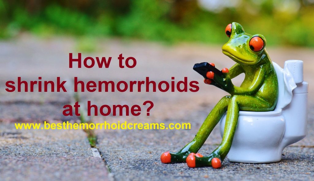 shrink hemorrhoids at home
